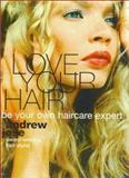 Love Your Hair, Andrew Jose, 0007119003