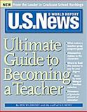 U. S. News Guide to Becoming a Teacher (from Sourcebooks, Inc. ), Wildavsky, Ben, 0321329007