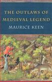 Outlaws of Medieval Legend, Maurice H. Keen, 0415239001