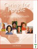 Caring for People : A Lifespan Approach, Richards, Judy, 0748739009