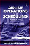 Airline Operations and Scheduling, Bazargan, Massoud, 0754679004