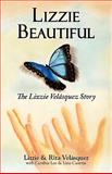 Lizzie Beautiful, the Lizzie Velásquez Story, Lizzie Velásquez and Rita Velásquez, 0982519001