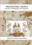 Prehistoric Iberia : Genetics, Anthropology, and Linguistics, , 1461369002