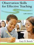 Observation Skills for Effective Teaching, Borich, Gary D., 0132229005