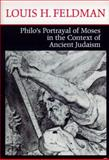 Philo's Portrayal of Moses in the Context of Ancient Judaism, Feldman, Louis H., 0268029008