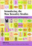 Introducing the New Sexuality Studies : Original Essays and Interviews, , 0415399009