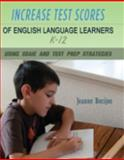 Increase Test Scores of English Language Learners K-12 Using SDAIE and Test Prep Strategies, Becijos, Jeanne, 0911079009