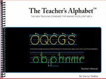 The Teacher's Alphabet Teacher's Manual : The New to Draw Better ABC's, DeBoe, D. Chance, 0982989008