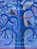 Beyond the Land of Blue, Ruth Olin, 1490379002