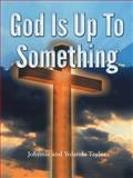 God Is up to Something, Johnnie Taylor and Yolanda Taylor, 1491819006
