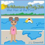 The Adventures of Curly Julie, J. L. Greenhill, 1494269007