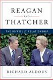 Reagan and Thatcher, Richard Aldous, 0393069001