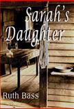 Sarah's Daughter, Ruth Bass, 0884279006