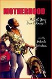 """Motherhood, What You Don't Know!"", Melinda Robertson, 0977269000"