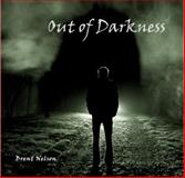 Out of Darkness, Brent Nelson DO PC, 0978569008