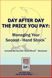 Day after Day the Price You Pay : Managing Your Second Hand Shock, Izzo, Ellie and Carpel Miller, Vicki, 0981509002