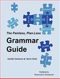 The Painless, Plan-less Grammar Guide, Janelle Cameron and Kevin Clark, 0983899002