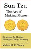Sun Tzu the Art of Making Money, Michael M. K. Cheung, 1480089001