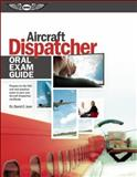 Aircraft Dispatcher Oral Exam Guide, David C. Ison, 1560279001