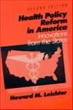 Health Policy Reform in America, Howard M. Leichter, 1563249006