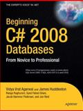 Beginning C# 2008 Databases, Vidya Vrat Agarwal and James Huddleston, 1590599004