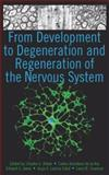 From Development to Degeneration and Regeneration of the Nervous System, , 0195369009
