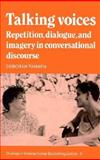 Talking Voices : Repetition, Dialogue and Imagery in Conversational Discourse, Tannen, Deborah, 0521379008