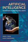 Artificial Intelligence : Foundations of Computational Agents, Poole, David L. and Mackworth, Alan K., 0521519004