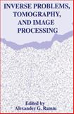 Inverse Problems, Tomography, and Image Processing, Ramm, Alexander G., 1489919007