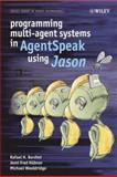 Programming Multi-Agent Systems in AgentSpeak Using Jason, Rafael H. Bordini and Michael Wooldridge, 0470029005