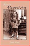 Raising Margaret Ann, Robert M. Bersi, 0557939003