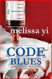 Code Blues, Melissa Yi and Melissa Yuan-Innes, 1477409009