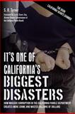It's One of California's Biggest Disasters, S. Turner, 148129900X