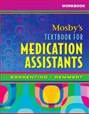 Workbook for Mosby's Textbook for Medication Assistants, Sorrentino, Sheila A. and Muzyka, Diann, 0323049001