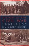 History of the Civil War, 1861-1865, James Ford Rhodes, 0486409007