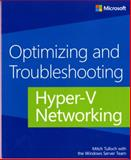 Optimizing and Troubleshooting Hyper-V Networking, Tulloch, Mitch, 0735679002