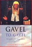 Gavel to Gavel : An Insider's View of Parliament, Rozzoli, Kevin, 0868409006
