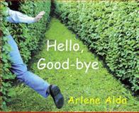 Hello, Good-Bye, Arlene Alda, 0887769004