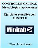 CONTROL de CALIDAD. Metodologia y Aplicaciones. Ejercicios Resueltos con MINITAB, Cesar Lopez, 149101900X