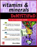 Vitamins and Minerals Demystified, Blake, Steve, 0071489010