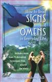 How to Read Signs and Omens in Everyday Life, Sarvananda Bluestone, 0892819014