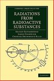 Radiations from Radioactive Substances, Rutherford, Ernest and Chadwick, James, 1108009018