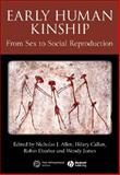 Early Human Kinship : From Sex to Social Reproduction, , 1405179015