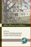 Teacher Education in the English-Speaking World : Past, Present, and Future, O'Donoghue, T. A. and Whitehead, C., 1593119011