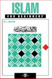 Islam for Beginners, N. I. Matar, 1934389013