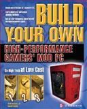 Build Your Own High-Performance Gamer's Mod PC, Chen, Edward and Durham, Joel, Jr., 0072229012