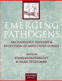 Emerging Pathogens : The Archaeology, Ecology and Evolution of Infectious Disease, , 0198509014