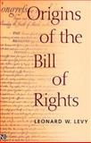Origins of the Bill of Rights, Leonard W. Levy, 0300089015