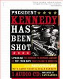 President Kennedy Has Been Shot (from Sourcebooks, Inc. ), NEWSEUM and Trost, Cathy, 0321329015