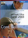 Microsoft Office Excel 2003 : Core Skills, Microsoft Official Academic Course Staff, 0470069015